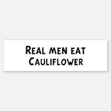 Men eat Cauliflower Bumper Bumper Bumper Sticker