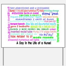 a day in the life of a nurse 3 Yard Sign
