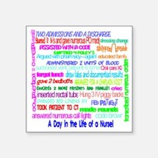 """a day in the life of a nurs Square Sticker 3"""" x 3"""""""