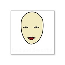 """Bald and Beautiful with whi Square Sticker 3"""" x 3"""""""