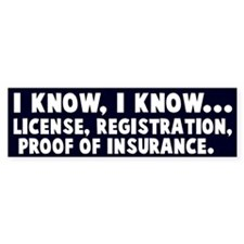 I know, I know speeding Bumper Sticker