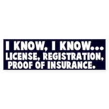 I know, I know speeding Bumper Stickers