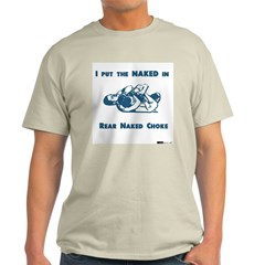 I put the NAKED in RNC T-Shirt
