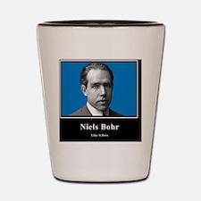 Niels Bohr Like A Boss Shot Glass