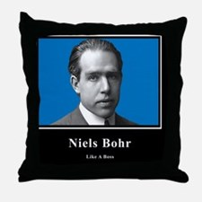 Niels Bohr Like A Boss Throw Pillow