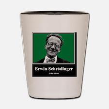 Erwin Schrodinger Like A Boss Shot Glass