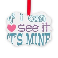 If I Can See It Ornament