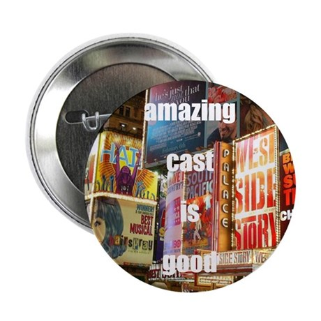 "An amazing cast is good company 2.25"" Button"