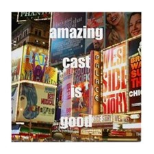 An amazing cast is good company Tile Coaster