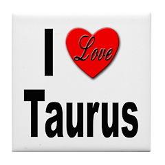 I Love Taurus Tile Coaster