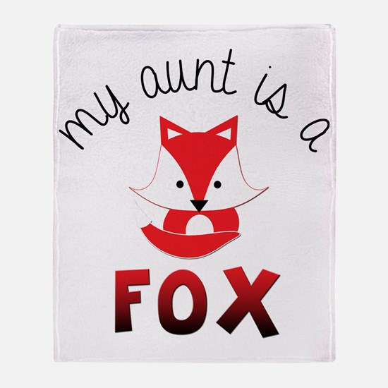 My Aunt is a Fox! Throw Blanket