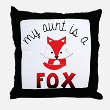My Aunt is a Fox! Throw Pillow