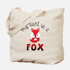 My Aunt is a Fox! Tote Bag