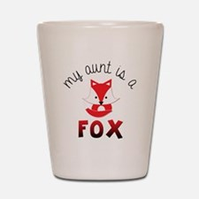 My Aunt is a Fox! Shot Glass