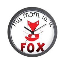 My Mom is a Fox! Wall Clock