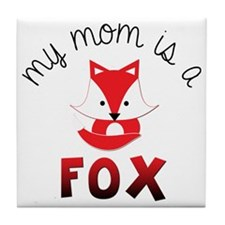 My Mom is a Fox! Tile Coaster