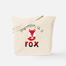 My Mom is a Fox! Tote Bag