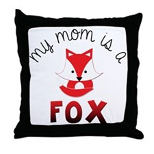 My Mom is a Fox! Throw Pillow