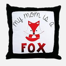 My Mom is a Fox! Throw Pillow