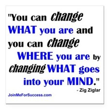"""You Can Change What You  Square Car Magnet 3"""" x 3"""""""
