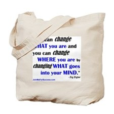 You Can Change What You Are... quote Tote Bag