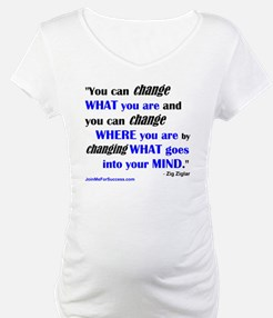 You Can Change What You Are... q Shirt