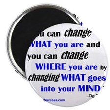 You Can Change What You Are... quote Magnet