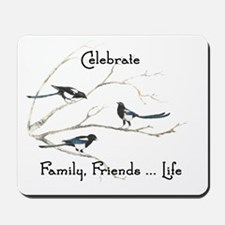 Celebrate Family Friends Life Quote Magp Mousepad