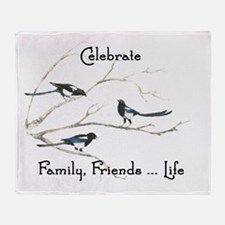 Celebrate Family Friends Life Quote  Throw Blanket