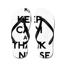 Keep Calm And Thank A Nurse Flip Flops