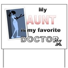 My Aunt is my Favorite Doctor Yard Sign
