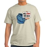 Will Work For Head Light T-Shirt