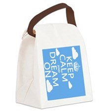 Keep Calm and Dream On Canvas Lunch Bag