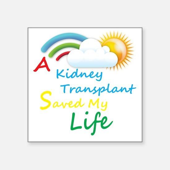 "A Kidney Transplant Saved M Square Sticker 3"" x 3"""