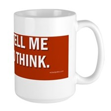 Don tell me what to think Mug