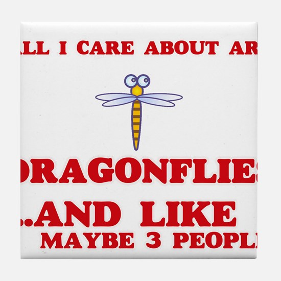 All I care about are Dragonflies Tile Coaster