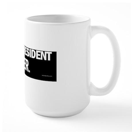 Worst President Ever. Large Mug