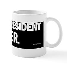 Worst President Ever. Mug