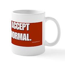 I do not accept the new normal. Mug
