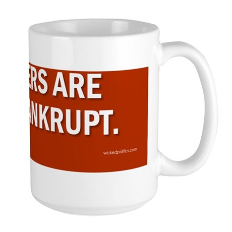 Our leaders are morally bankrupt. Large Mug