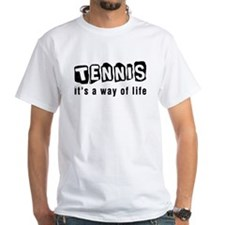 Tennis it is a way of life Shirt