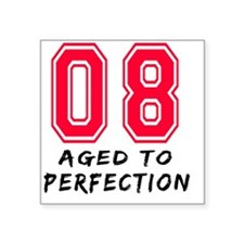 """8 year aged to perfection d Square Sticker 3"""" x 3"""""""