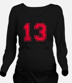 13 year aged to perf Long Sleeve Maternity T-Shirt