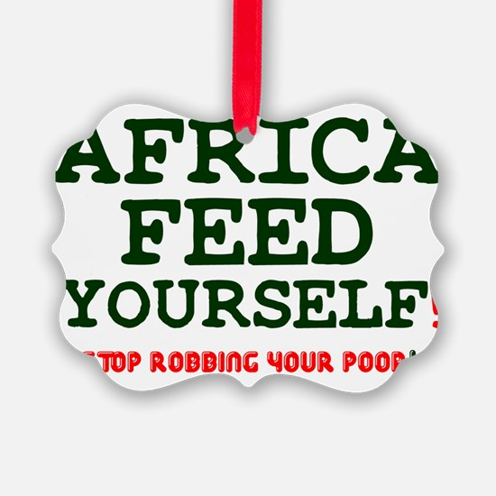 AFRICA - FEED YOURSELF! STOP ROBB Ornament