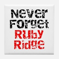 Never Forget Ruby Ridge Tile Coaster