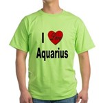 I Love Aquarius (Front) Green T-Shirt