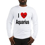 I Love Aquarius (Front) Long Sleeve T-Shirt