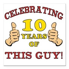 "Funny 10th Birthday For  Square Car Magnet 3"" x 3"""