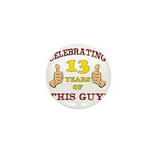 Funny 13th Birthday For Boys Mini Button