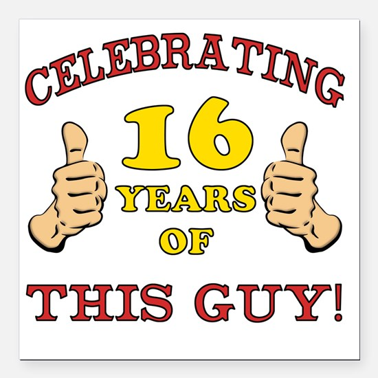 "Funny 16th Birthday For  Square Car Magnet 3"" x 3"""